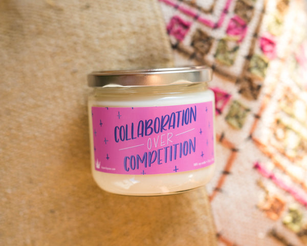 Collaboration Over Competition female empowerment vegan soy candle