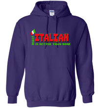 Half Italian Is Better Than None - Unisex Slightly Fitted Pull Over Hoodie - Ciao Bella Ltd T-Shirts