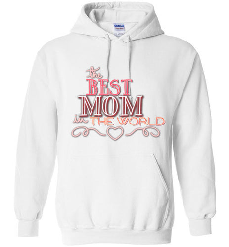 The Best Mom in the World Fashionable Pull Over Hoodie - Ciao Bella Ltd T-Shirts
