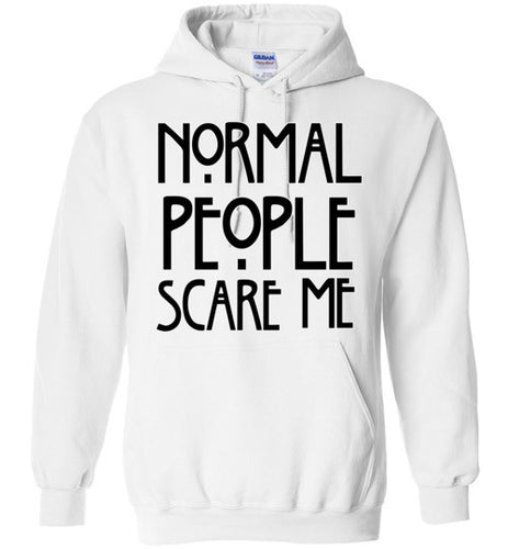 Normal People Scare Me Unisex Pull Over Hoodie - Ciao Bella Ltd T-Shirts