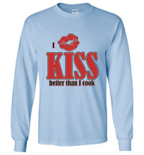 I Kiss Better Than I Cook Long Sleeve Crew Neck Tee Shirt - Ciao Bella Ltd T-Shirts