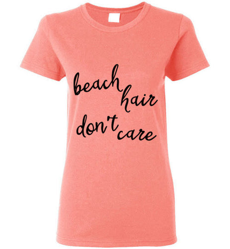 Beach Hair Don't Care - Light Colored Ladies Fashion Tees