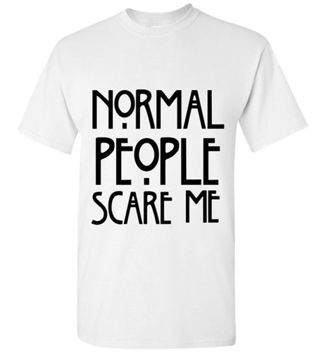 Normal People Scare Me Unisex Crew Neck Short Sleeve Tee - Ciao Bella Ltd T-Shirts