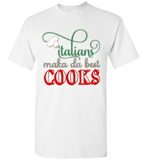 Italians Maka Da Best Cooks - Ciao Bella Ltd T-Shirts