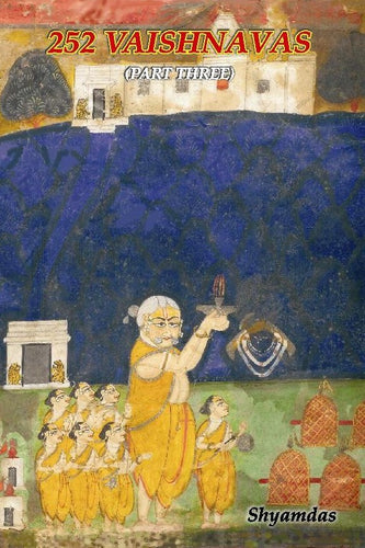 252 Vaishnavas (Volume 3) by Shyamdas