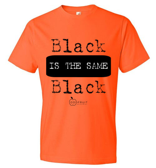 """Black is the Same Black"" Tee"