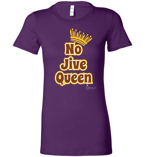 """No Jive Queen"" (Slim-fit) Tee"