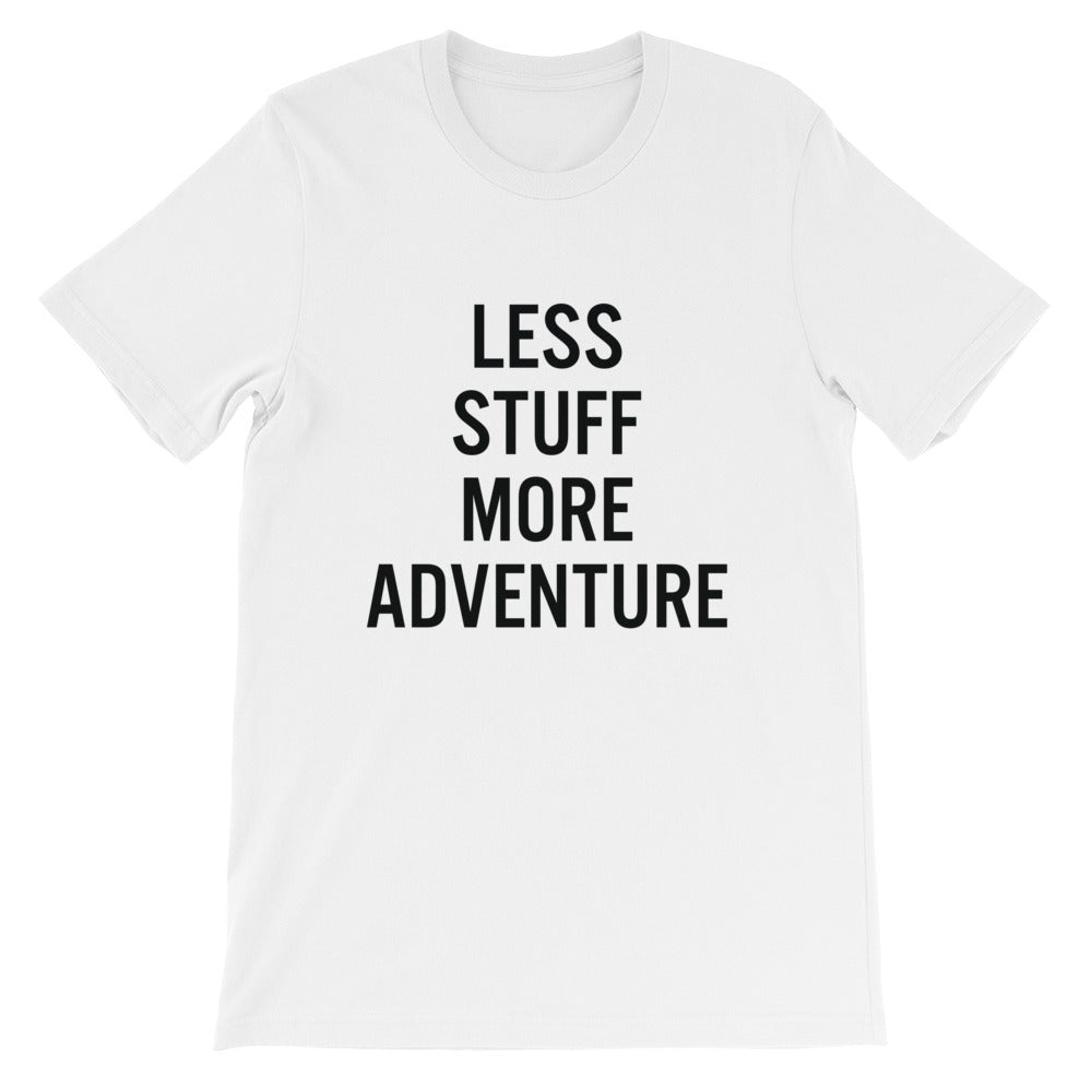 Less Stuff More Adventure Unisex Tees