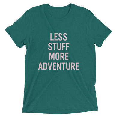 Less Stuff, More Adventure Unisex Tees (Teal + Navy)