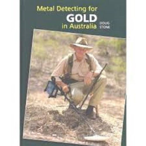 METAL DETECTING FOR GOLD IN AUSTRALIA DOUG STONE Minelab GARRETT