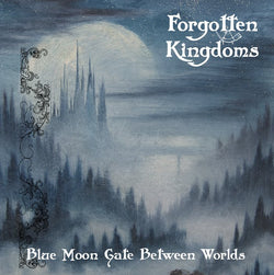 Forgotten Kingdoms - Blue Moon Gate Between Worlds CD