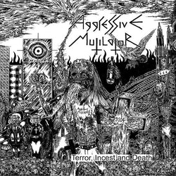 Aggressive Mutilator - Terror, Incest and Death CD