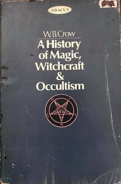 A History of Magic, Witchcraft and Occultism by W.B. Crow
