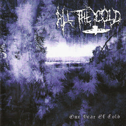 All the Cold - One Year of Cold CD