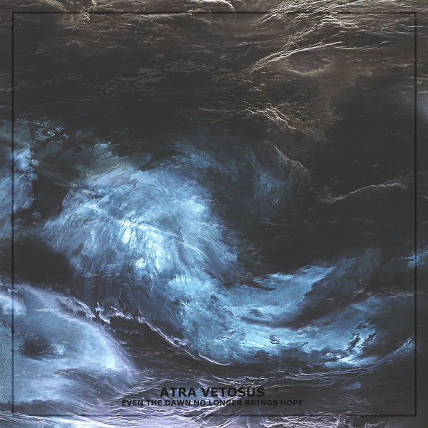Atra Vetosus - Even The Dawn No Longer Brings Hope CD