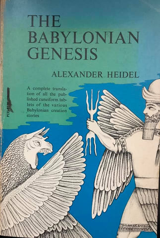 The Babylonian Genesis by Alexander Heidel