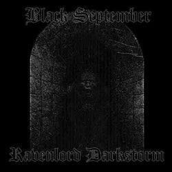 Black September + Ravenlord Darkstorm - Split CD