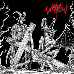 Black Witchery ‎– Desecration Of The Holy Kingdom LP