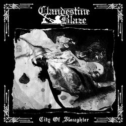 Clandestine Blaze ‎– City Of Slaughter LP
