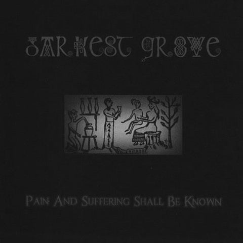 Darkest Grove ‎– Pain And Suffering Shall Be Known CD