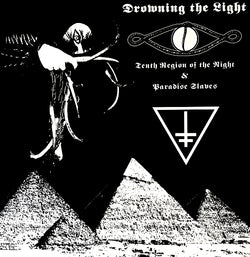 Drowning The Light ‎– Tenth Region Of The Night & Paradise Slaves LP