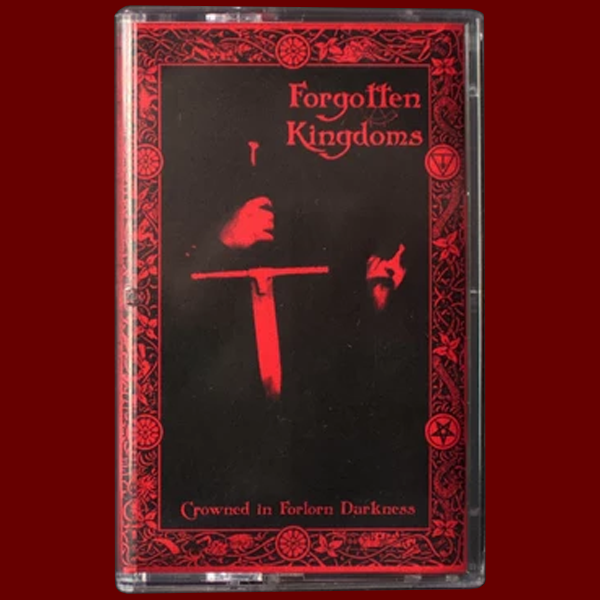Forgotten Kingdoms - Crowned In Forlorn Darkness Tape