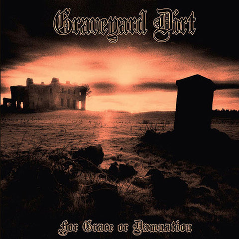 Graveyard Dirt - For Grace or Damnation CD