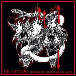 Hellvetron - Trident of Tartarean Gateways  Etched 2LP