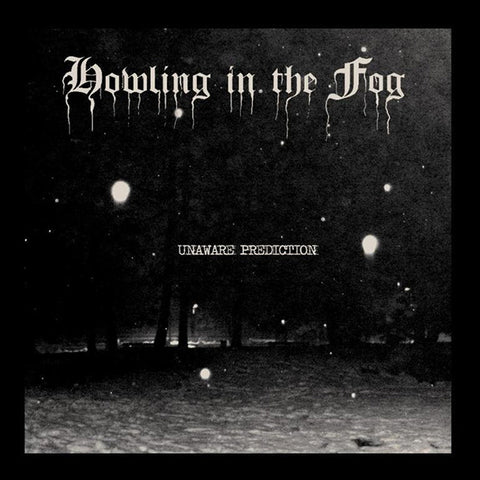 Howling in the Fog  -  Unaware Prediction CD