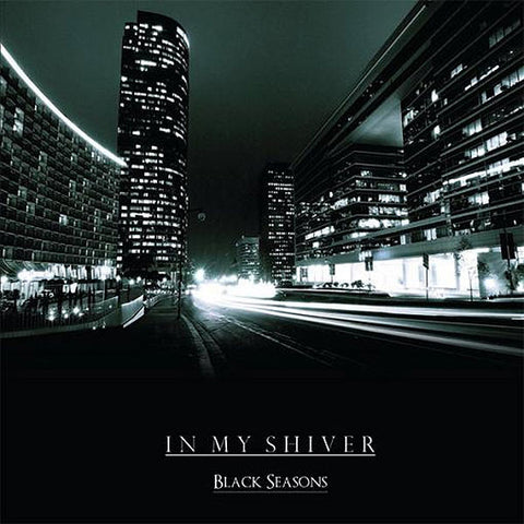 In My Shiver - Black Seasons CD
