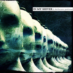 In My Shiver - Delicate Poison CD