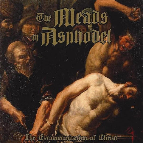 The Meads of Asphodel - The Excommunication of Christ CD