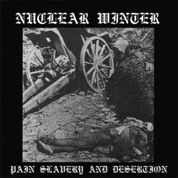 Nuclear Winter - Pain Slavery and Desertion CD