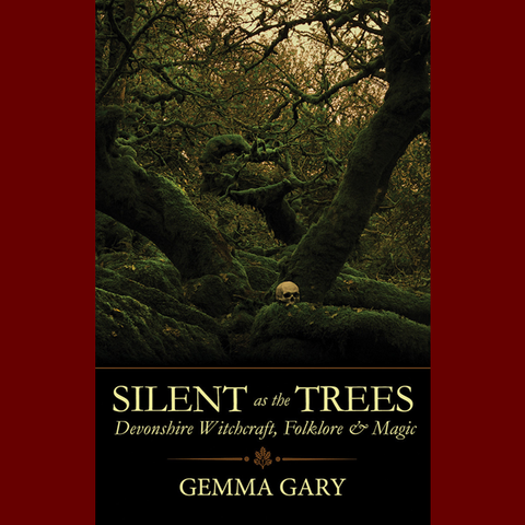 Silent as the Trees  Devonshire Witchcraft, Folklore & Magic