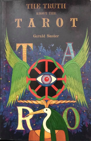 The Truth About the Tarot by Gerald Suster