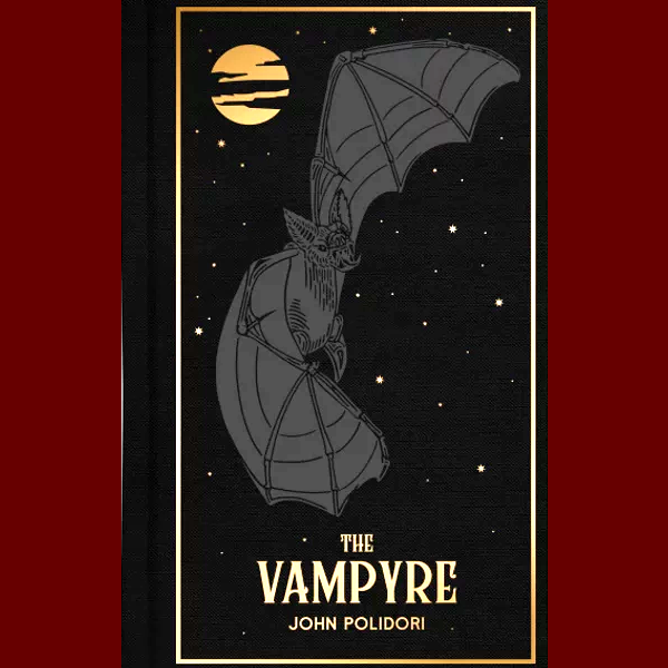 The Vampyre -  by John Polidori
