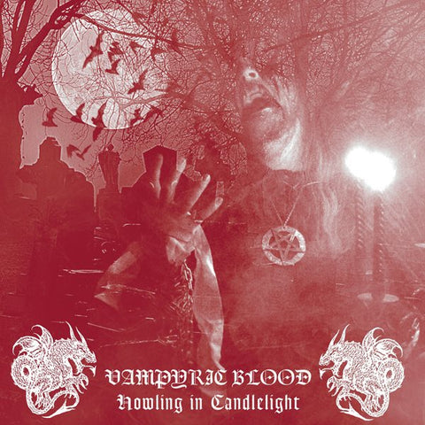 Vampyric Blood - Howling in Candlelight LP Pre Order