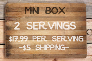 Mini box- 17.99$ per serving, 2 servings total