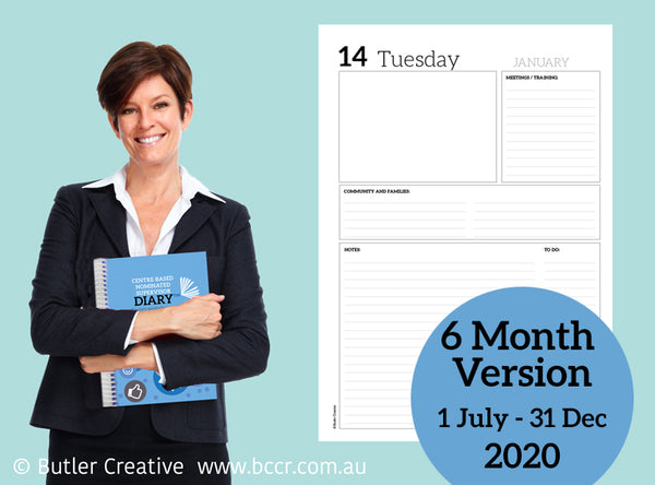 2020 Centre-based Nominated Supervisor Diary - 6 Month Version - Butler Creative Childcare Resources