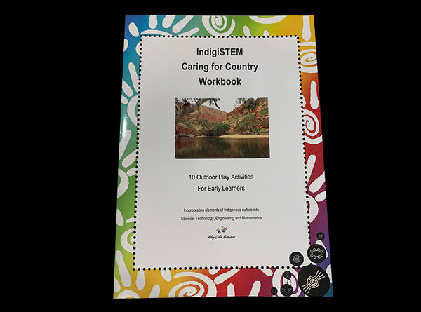 IndigiSTEM Caring for Country Workbook - Butler Creative Childcare Resources