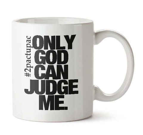 2pac tupac only god can quotes Ceramic Mug