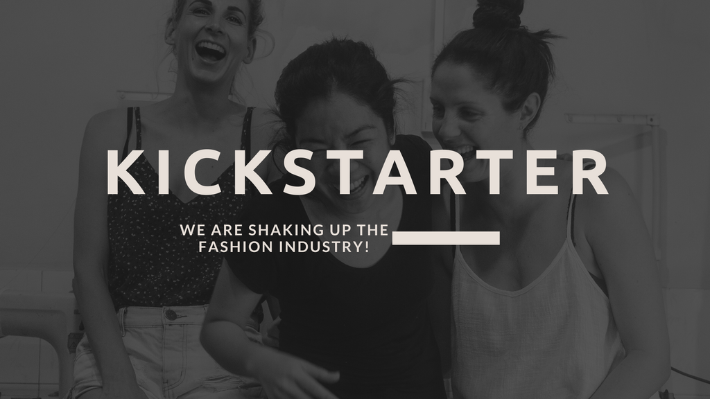 Kickstarter Campaign - TTK to shake up the Fashion Industry for good.