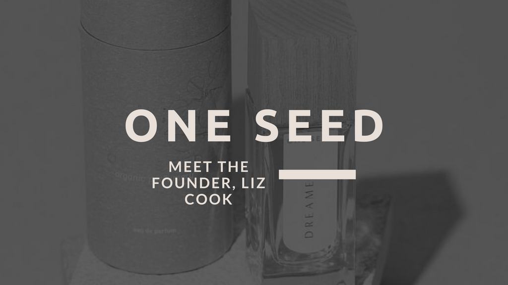 Conversation with Liz Cook, One Seed Perfumes Founder