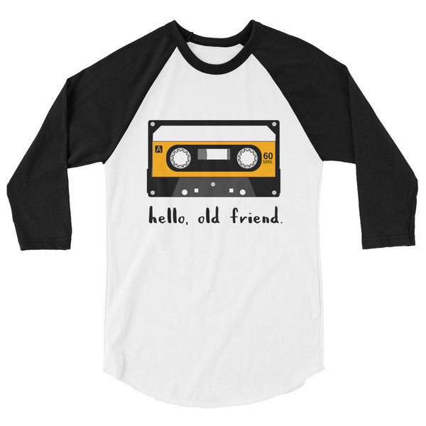 hello, old friend 3/4 sleeve raglan shirt