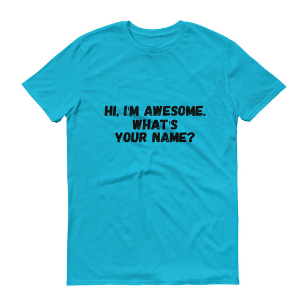 Hi, I'm Awesome Short sleeve t-shirt