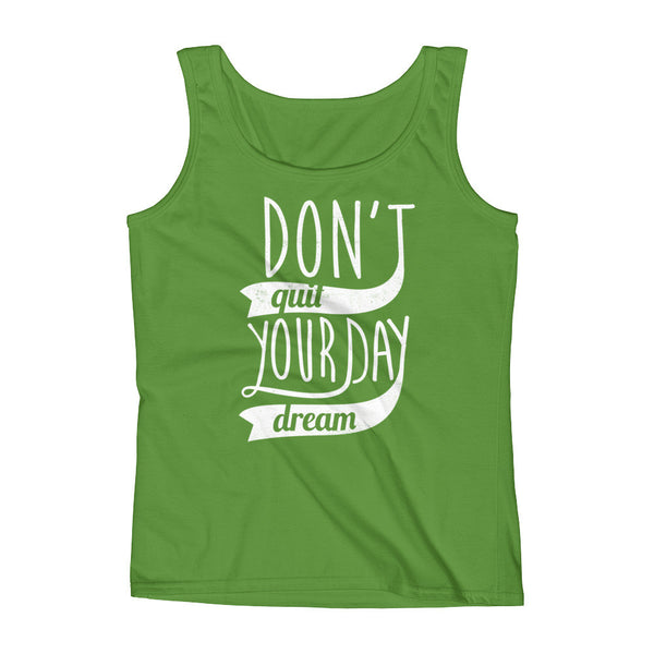 Don't Quit Your Daydream Ladies' Tank