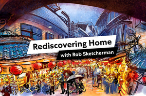 Rediscovering Home With Rob Sketcherman