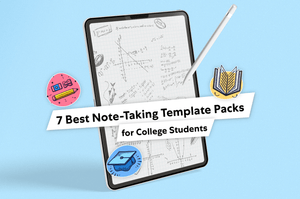 7 Best Note-Taking Template Packs for College Students