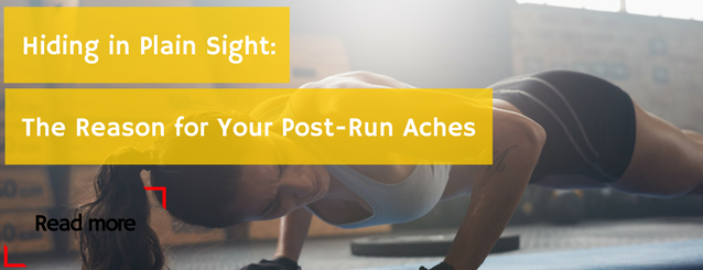 Hiding in Plain Sight: the Reason for Your Post-Run Aches