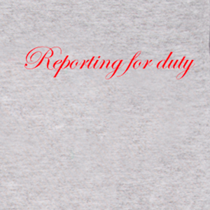"""Reporting For Duty"" Women's Embroidered T-Shirt - By Double Trouble Gang"